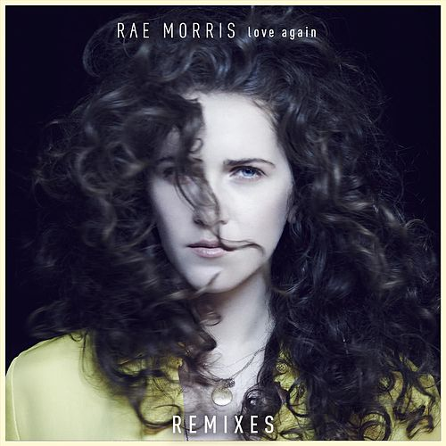 Love Again (Remixes) de Rae Morris