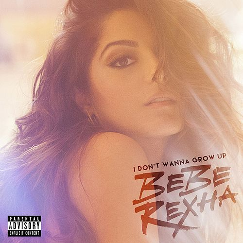 I Don't Wanna Grow Up by Bebe Rexha