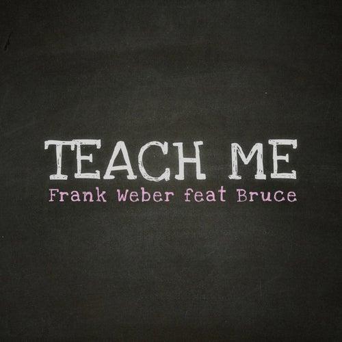 Teach Me by Frank Weber