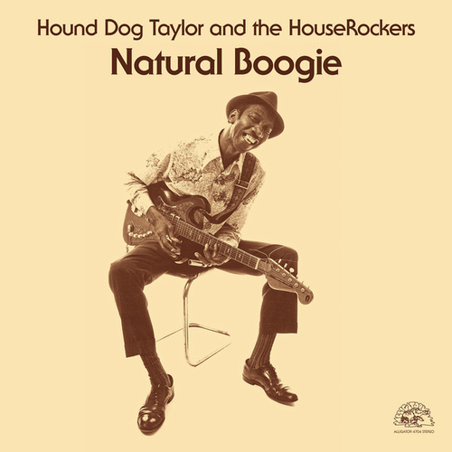 Natural Boogie (Remastered) by Hound Dog Taylor