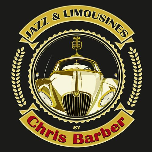 Jazz & Limousines by Chris Barber von Chris Barber