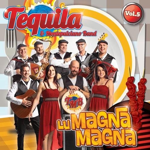 Viva l'Italia: Lu magna magna, Vol. 5 de Tequila