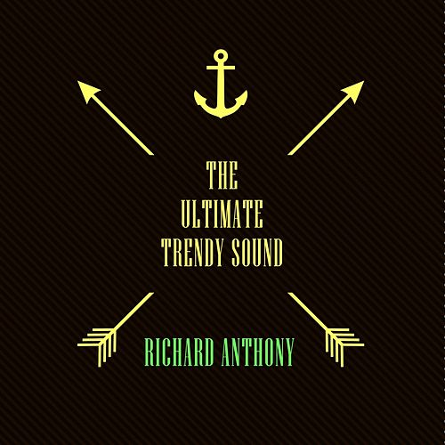 The Ultimate Trendy Sound by Richard Anthony