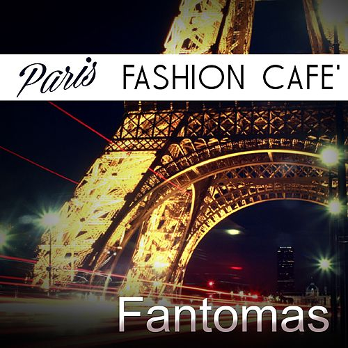 Paris Fashion Cafe' by Fantomas