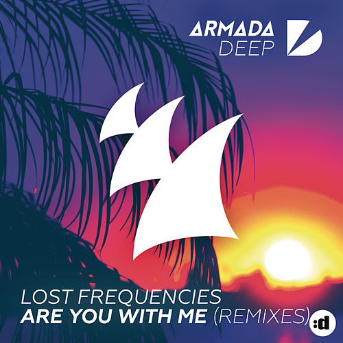 Are You With Me (Remixes) fra Lost Frequencies