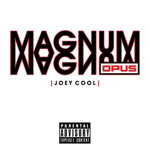 Magnum Opus by Joey Cool