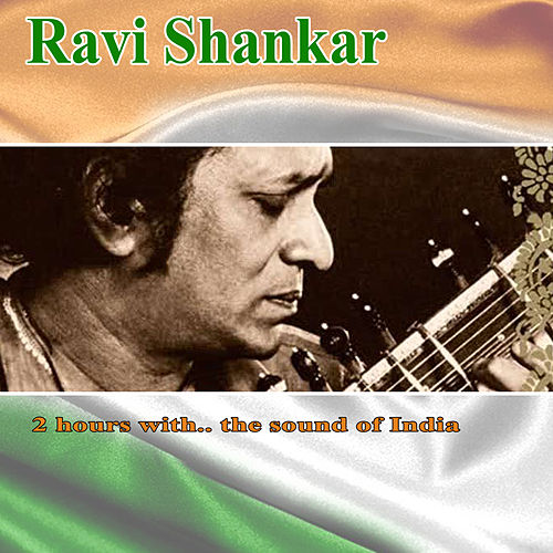 2 hours with.. the sound of India de Ravi Shankar