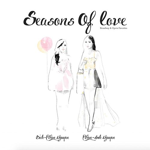 Seasons of Love: Broadway & Opera Favorites by Van-Anh Nguyen