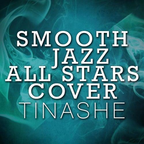 Smooth Jazz All Stars Cover Tinashe von Smooth Jazz Allstars