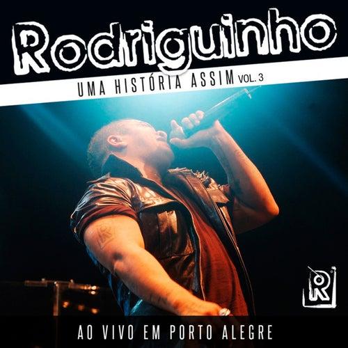 Uma História Assim, Vol. 3 (Ao Vivo em Porto Alegre) by Rodriguinho