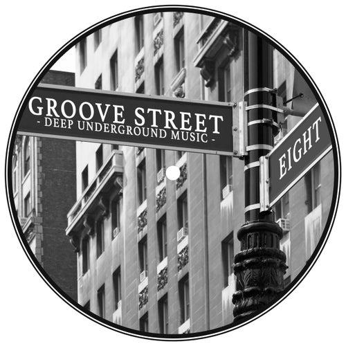Groove Street - Deep Underground Music, Vol. 8 von Various Artists