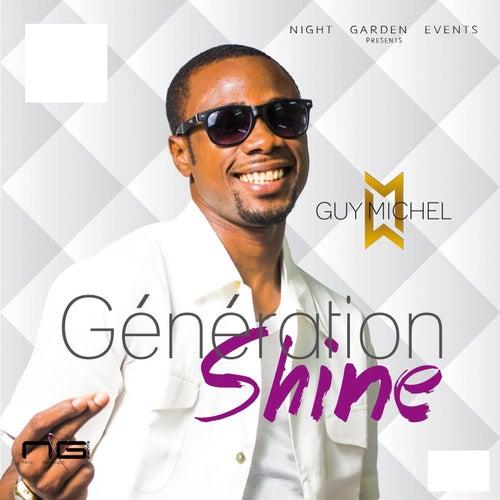 Génération shine by Guy Michel