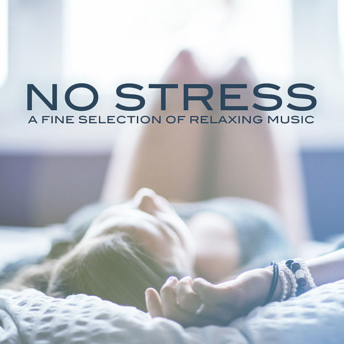 No Stress Compilation - A Fine Selection of Relaxing Music by Various Artists