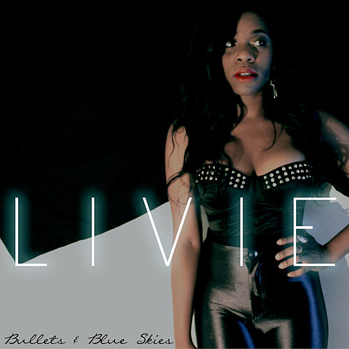 Bullets & Blue Skies de Livie
