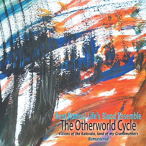 The Otherworld Cycle de Rent Romus' Life's Blood Ensemble