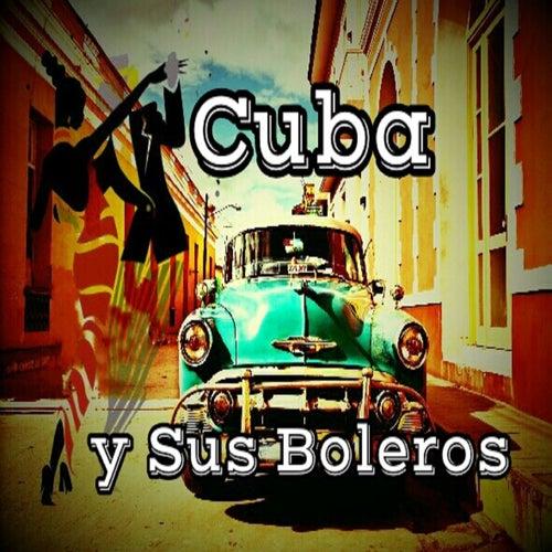 Cuba y Sus Boleros de Various Artists