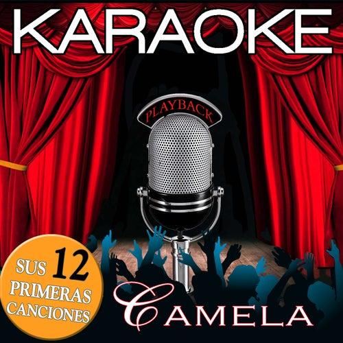 Karaoke Camela Playback . Sus 12 Primeras Canciones de Camela