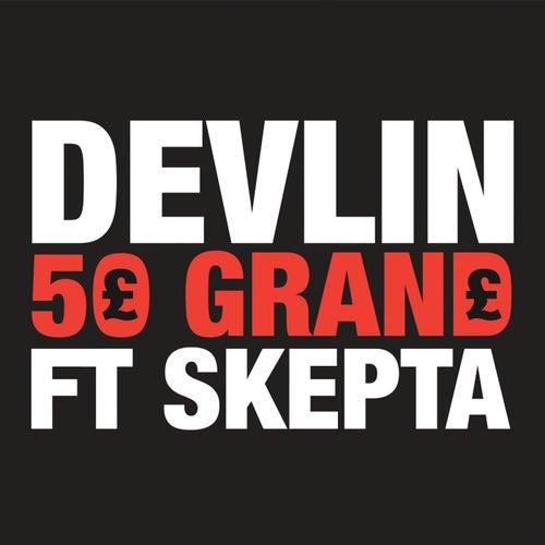 50 Grand by Devlin