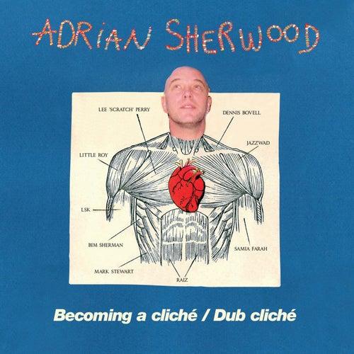 Becoming A Cliche/ Dub Cliché by Adrian Sherwood