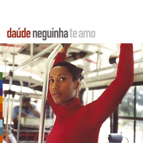 Neguinha Te Amo von Daude