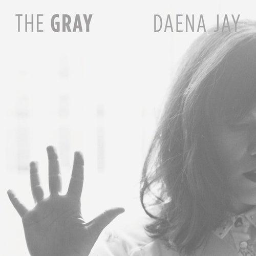 The Gray by Daena Jay
