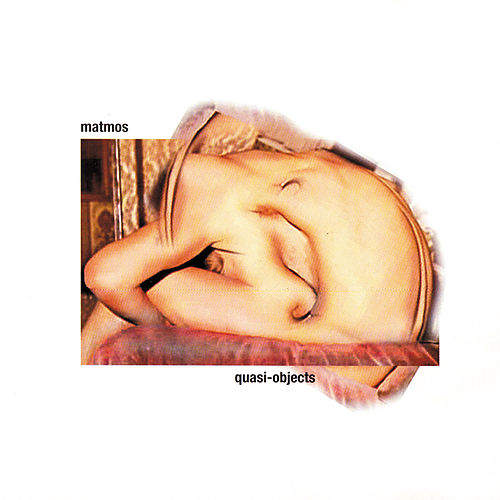 Quasi-Objects von Matmos