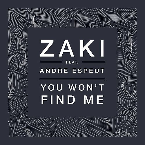 You Won't Find Me de Zaki