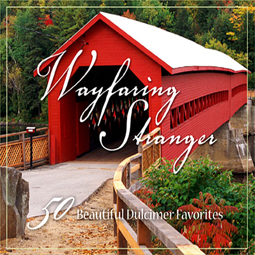 Wayfaring Stranger – 50 Great Hymns and Worship Songs on Dulcimer by The London Fox Players