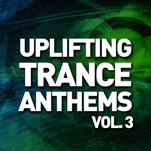 Uplifting Trance Anthems, Vol. 3 - EP by Various Artists