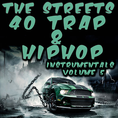 40 Trap & Hip Hop Instrumentals 2015, Vol. 5 von The Streets