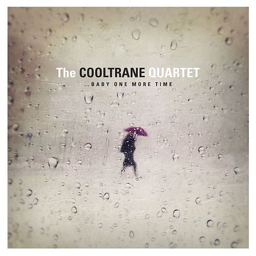 …Baby One More Time von The Cooltrane Quartet