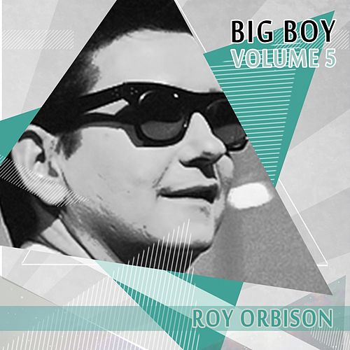 Big Boy Roy Orbison, Vol. 5 von Roy Orbison