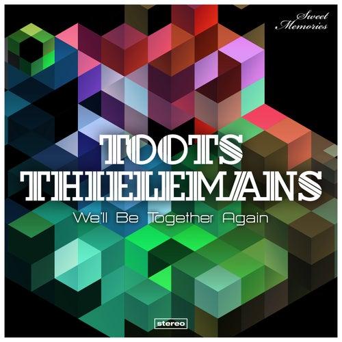 We'll Be Together Again von Toots Thielemans