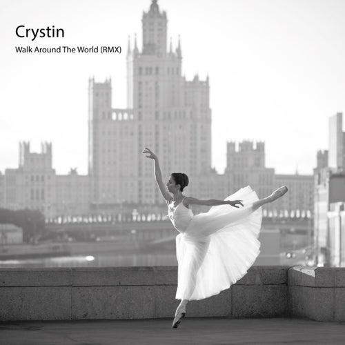 Walk Around the World (Remixes) de Crystin