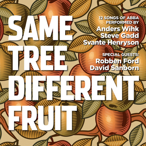 Same Tree Different Fruit (12 Songs Of Abba) von Steve Gadd