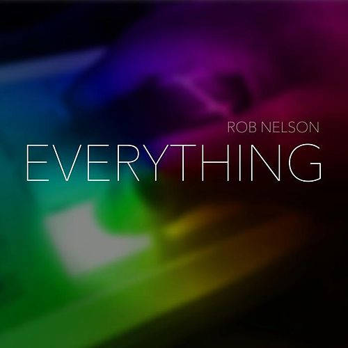 Everything by Rob Nelson