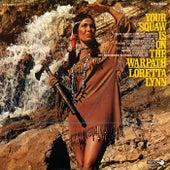Your Squaw Is On The Warpath by Loretta Lynn