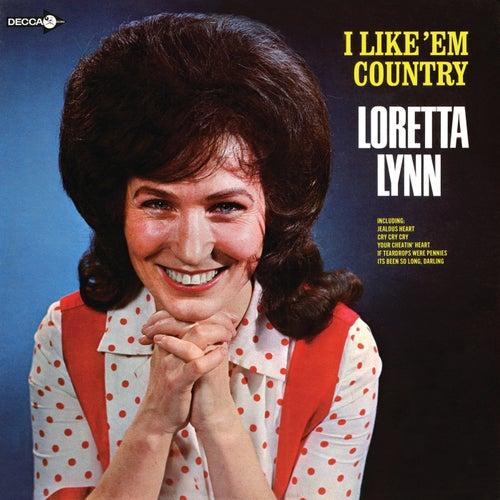 I Like 'Em Country by Loretta Lynn