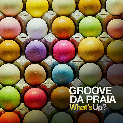 What's Up? de Groove Da Praia
