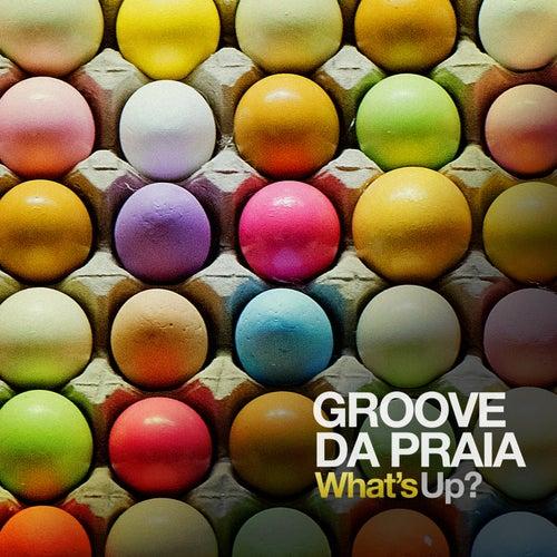 What's Up? de Groove Da Praia