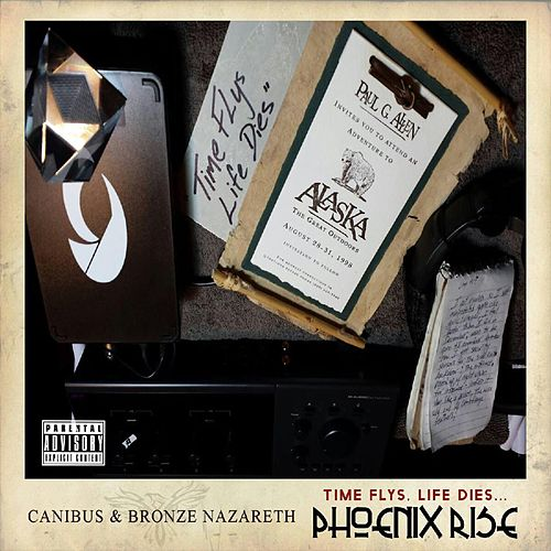 Time Flys, Life Dies... Phoenix Rise by Canibus