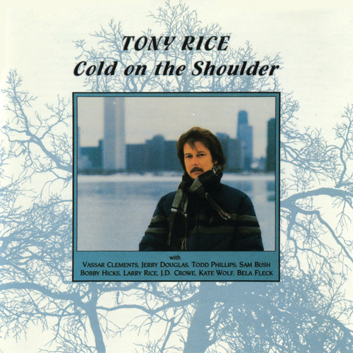 Cold On The Shoulder de Tony Rice