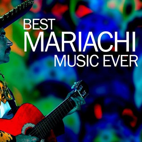 Best Mariachi Music Ever de Various Artists