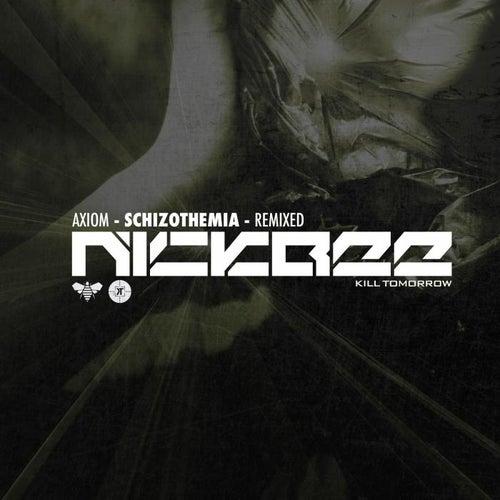 Schizothemia (NickBee Remix) by Axiom