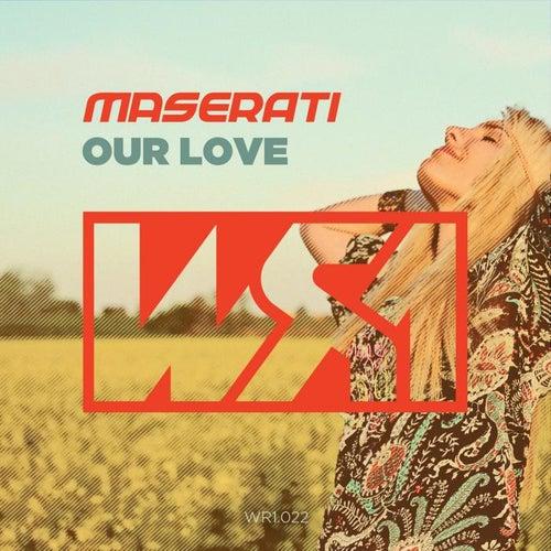 Our Love von Maserati
