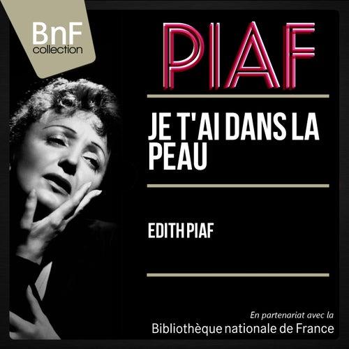 Je t'ai dans la peau (Mono Version) de Edith Piaf