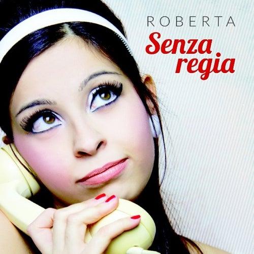Senza regia di Roberta