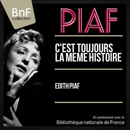 C'est toujours la même histoire (Mono version) de Edith Piaf