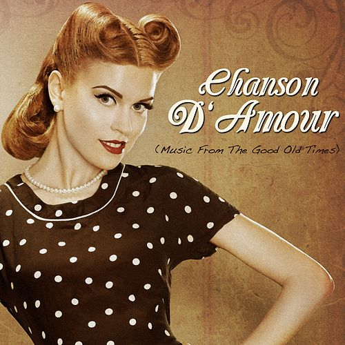 Chanson d' amour (Music From The Good Old Times) by Various Artists