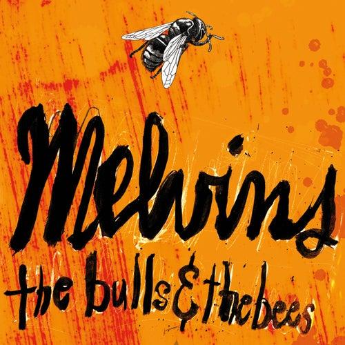 The Bulls & The Bees / Electroretard de Melvins